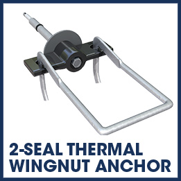 2-seal thermal wing nut anchor